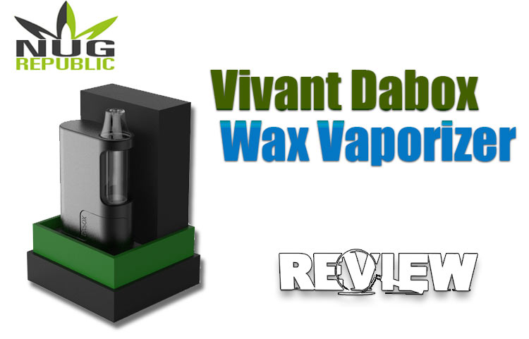 Vivant Dabox Wax Vaporizer - Spinfuel Review