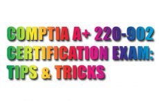 CompTIA A+ 220-902 Certification Exam: Tips & Tricks