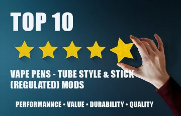 Top 10 Vape Pen/Tube/Stick Style Regulated Mods for 2018 BY SPINFUEL VAPE