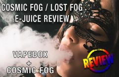 Some Very Fine Cosmic Fog E-Juice – A Vape-Box Review BY SPINFUEL VAPE