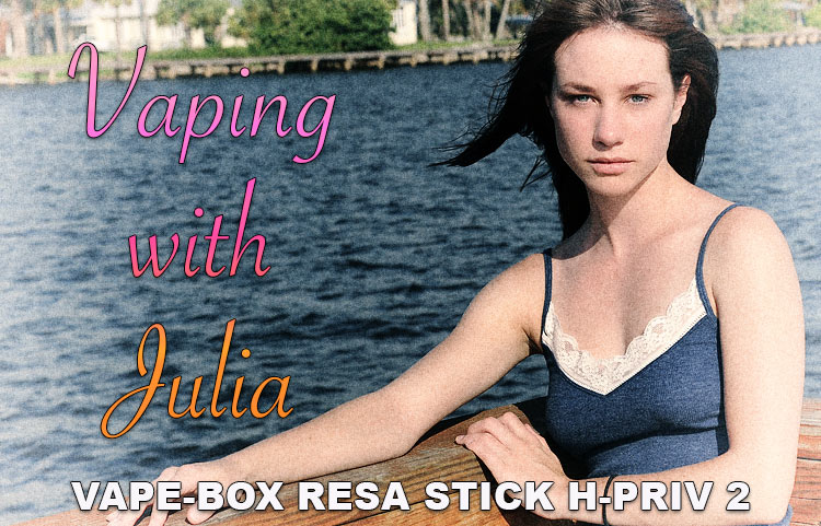 Vaping with Julia – Vape-Box Resa Stick H-PRIV 2