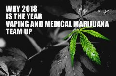 Why 2018 is the year vaping and medical marijuana team up - Spinfuel VAPE