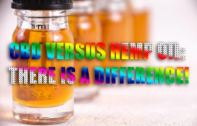 CBD Versus Hemp Oil: There is a Difference!