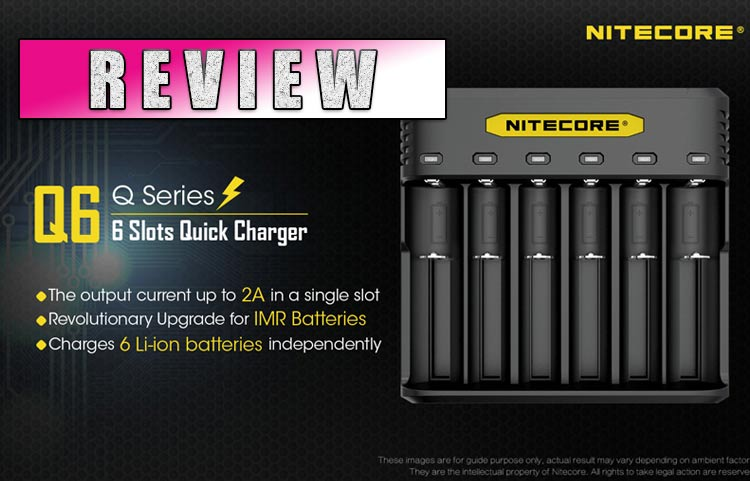 Nitecore Q6 – 6 Slot Battery Charger Review