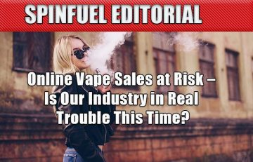 Online Vape Sales at Risk – Is Our Industry in Real Trouble This Time?