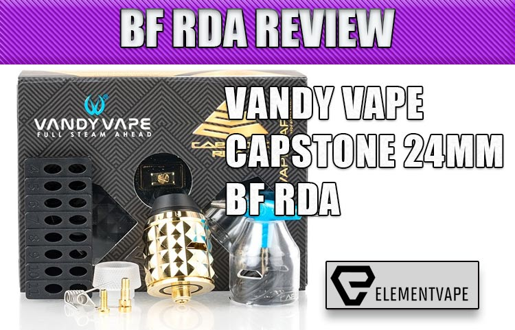 VANDY VAPE CAPSTONE 24MM BF RDA REVIEW SPINFUEL VAPE