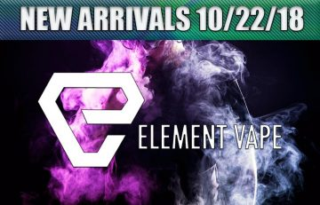 New Arrivals in the Vape World for October 22, 2018