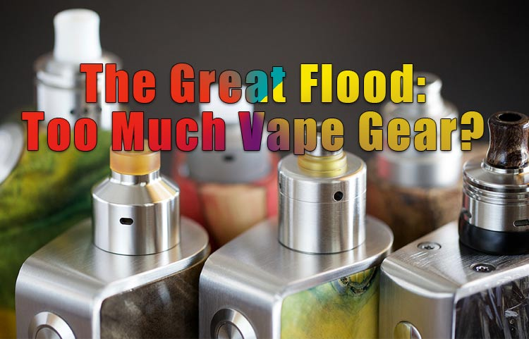 Is today's vape industry packed, crowded, and flooded with vaporizers and vape tanks? Are these gears and vaporizers something we really need?