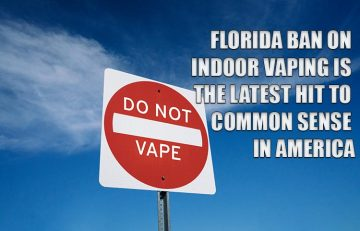 Florida Ban on Indoor Vaping is the Latest Hit to Common Sense in America
