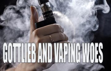 Commissioner Scott Gottlieb of the U.S. Food & Drug Administration released a statement September 9th which is of particular concern to the vape industry.