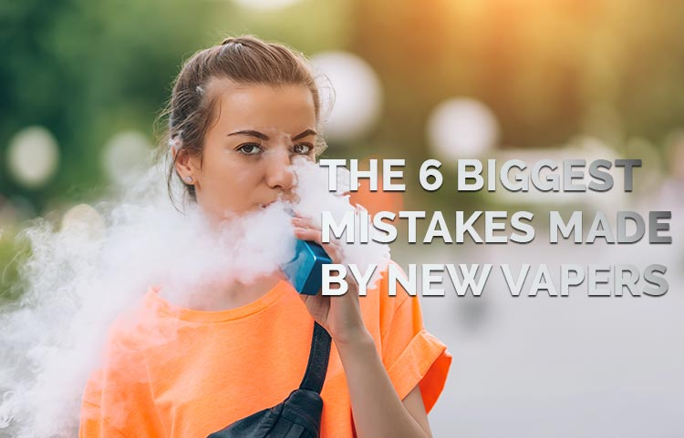 The 6 Biggest Mistakes Made by New Vapers