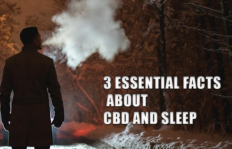 CBD and Sleep 3 Essential Facts About CBD and Sleep