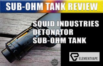 Squid Industries Detonator Sub-Ohm Tank Review