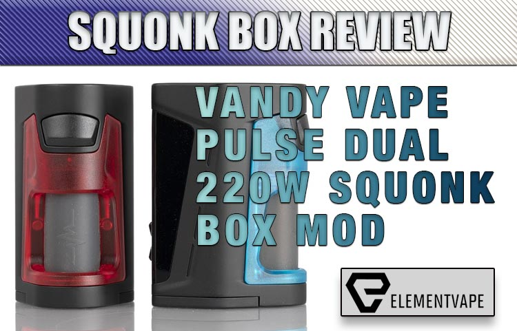 Pulse Dual Squonk Mod Kit by Vandy Vape - A Review