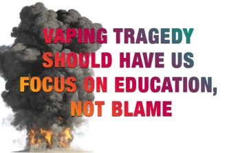 Vaping Tragedy Should have Us Focus on Education, not Blame