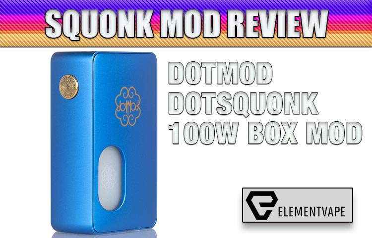 Dotmod Dotsquonk 100W Mechanical Squonk Mod Review