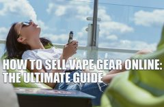 How to Sell Vape Gear Online: The Ultimate Guide - Domain Name to marketing
