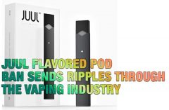 JUUL Flavored Pod Ban Sends Ripples Through the Vaping Industry