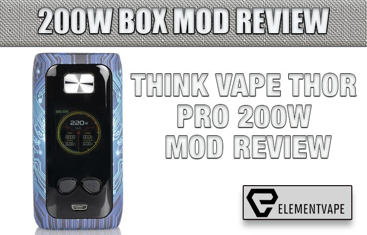 Think Vape Thor Pro 200W Mod Review
