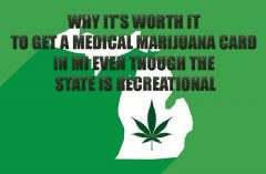 Why It's Worth It to Get a Medical Marijuana Card in Mi Even Though the State Is Recreational