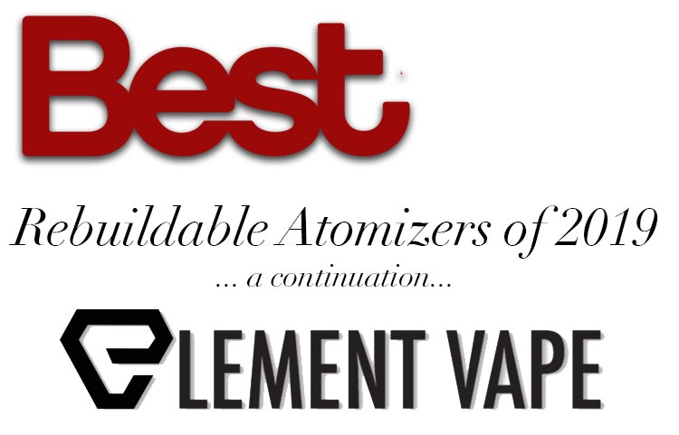 BEST REBUILDABLE ATOMIZERS - BEST REBUILDABLES 2019