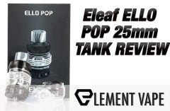 Eleaf ELLO POP 25mm TANK REVIEW
