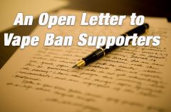 An Open Letter to Vape Ban Supporters