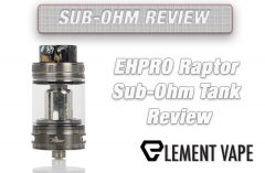EHPRO Raptor Sub-Ohm Tank Review A+