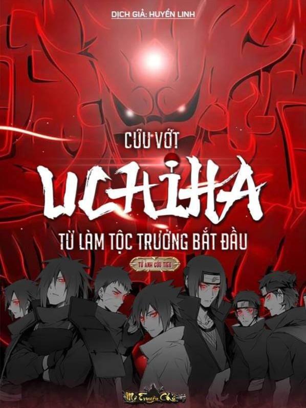 Cứu Vớt Uchiha Từ Làm Tộc Trưởng Bắt Đầu