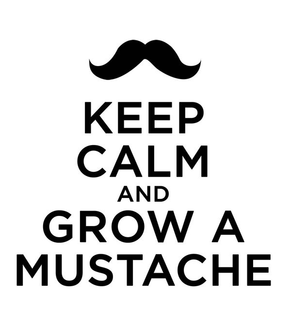 And Your Mustache Calm Keep Get