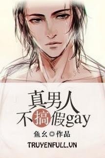 Đàn Ông Đích Thực Không Giả Gay