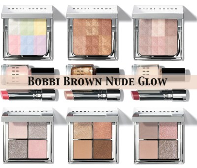 Bobbi Brown Nude Glow Collection. — Beautiful Makeup Search