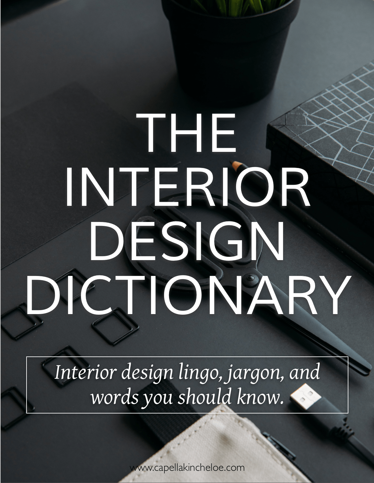 Basics  Design Dictionary     Capella Kincheloe When I started in interior design there were words that I had no clue what  they