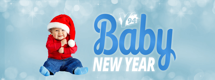 Baby New Year   Y94    1 Hit Music   93 7 FM Fargo Moorhead  ND Baby New Year
