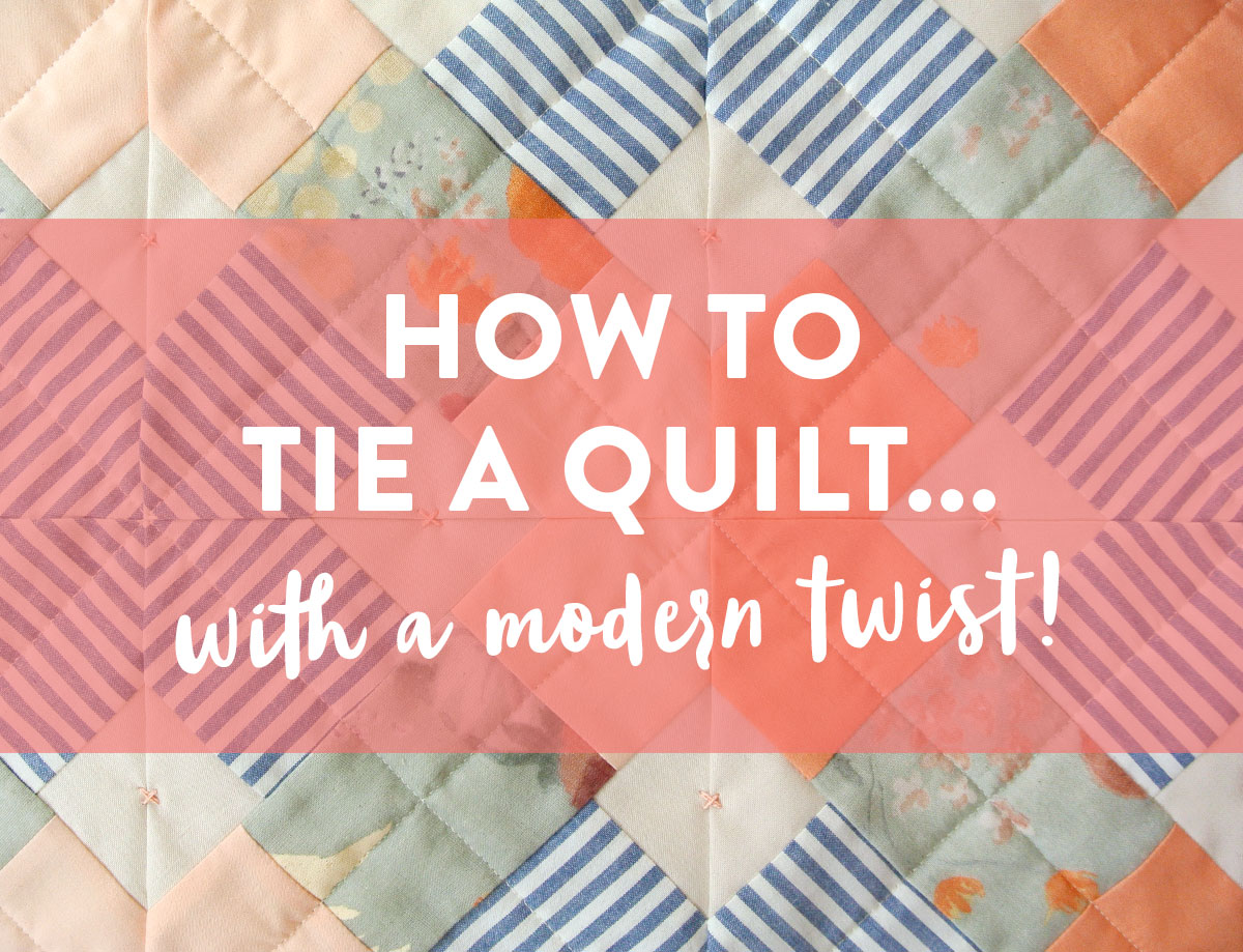 How to Tie a Quilt…with a Modern Twist! - Suzy Quilts