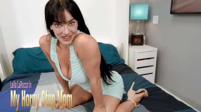 Leila Larocco – My Horny Step Mom