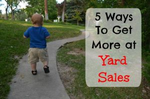 5 Ways to Get the Most Bang for Your Buck at Yard Sales: Use these five tips to get more and pay less at yard sales