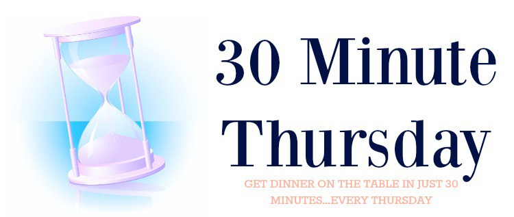 30 Minute Thursday: A New 30 Minute Meal Every Thursday on Tastefully Frugal
