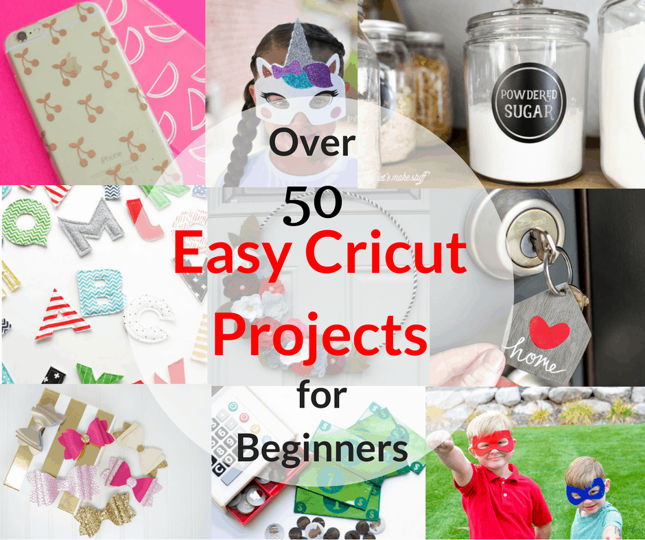 Over 50 EASY Cricut Projects for Beginners