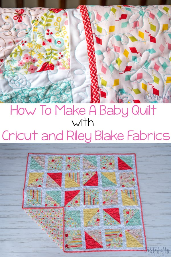 Step By Step Tutorial on how to make a baby quilt cutting the fabric out with your Cricut Maker. #CricutMade #MyCricutQuilt #RileyBlakeDesigns #ad