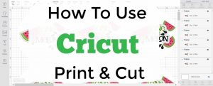 Everything you need to know about the Cricut Print and Cut feature in Design Space #ad