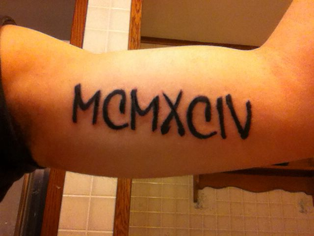 My First Tattoo 1994 In Roman Numerals Tattoos Pinterest Ideas And Designs