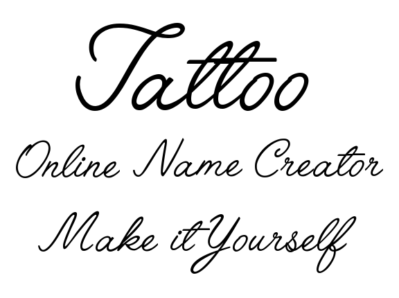 Make It Yourself Online Tattoo Name Creator Ideas And Designs