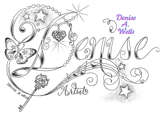 Unique Denise Name Tattoo Design By Denise A Wells Ideas And Designs