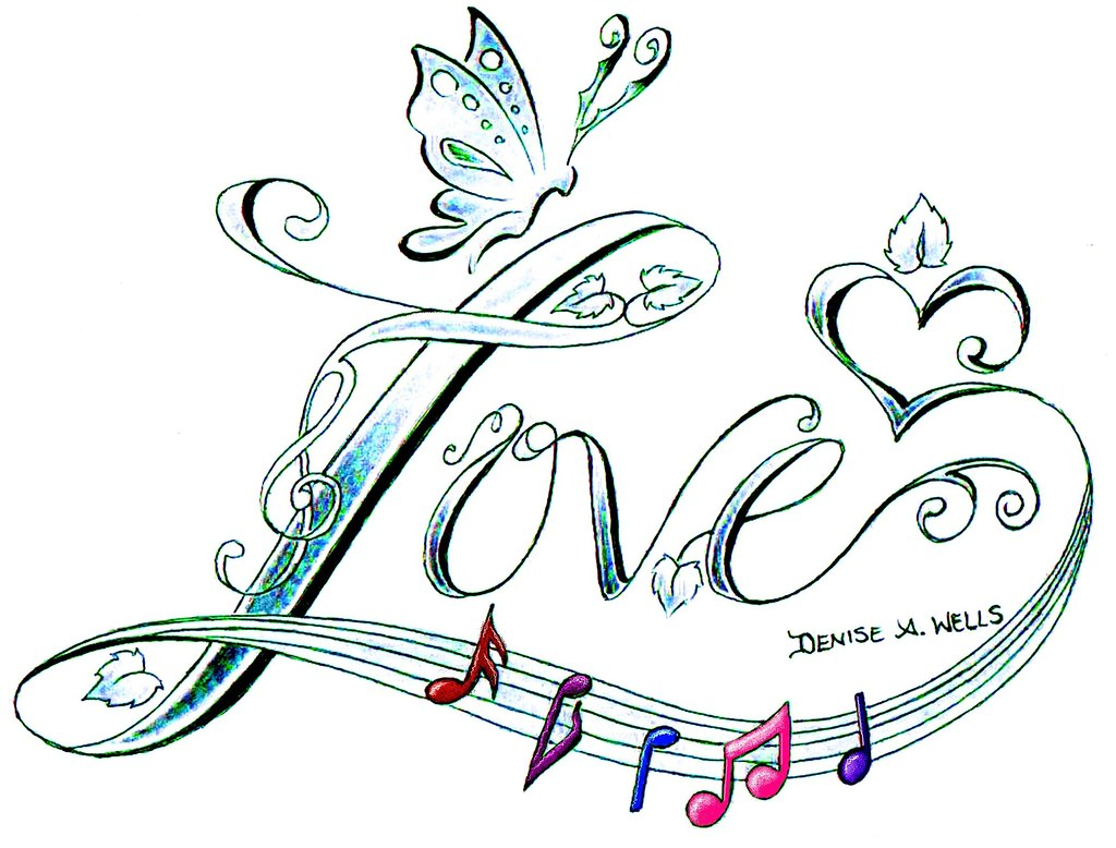 Love Song Tattoo Design By ♫Denise A Wells♫ Starting Ideas And Designs