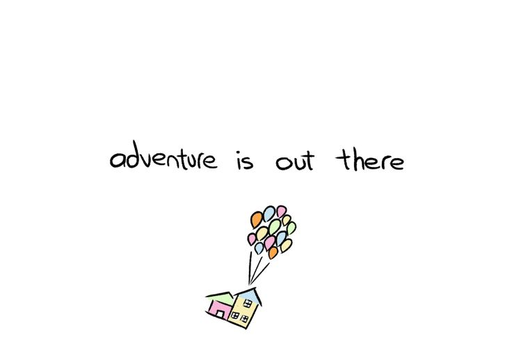 Adventure Is Out There Posters Quotes Pinterest Ideas And Designs