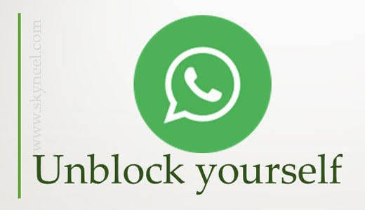 Unblock Yourself on WhatsApp