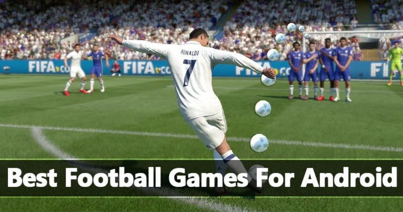 Top 10 Best Football Games For Android 2018