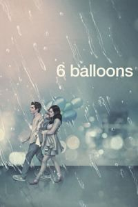 Nonton Film 6 Balloons (2018) Subtitle Indonesia Streaming Movie Download