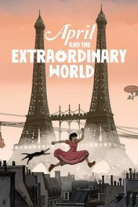 Nonton Film April and the Extraordinary World (2015) Subtitle Indonesia Streaming Movie Download